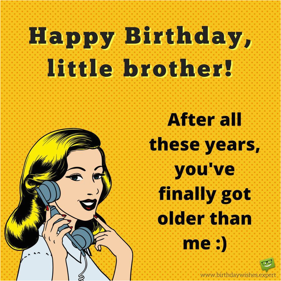 Funny Happy Birthday Quotes For Little Brother Ain 39 T No Cake Big