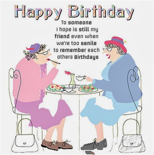Funny Happy Birthday Quotes To A Friend 25 Wishes And Greetings For You