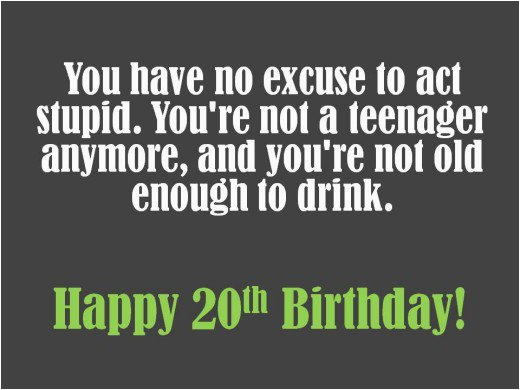 Happy 20th Birthday Quotes Funny 20th Birthday Wishes to Write In A Card Holidappy