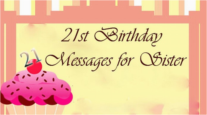 21st birthday messages for sister