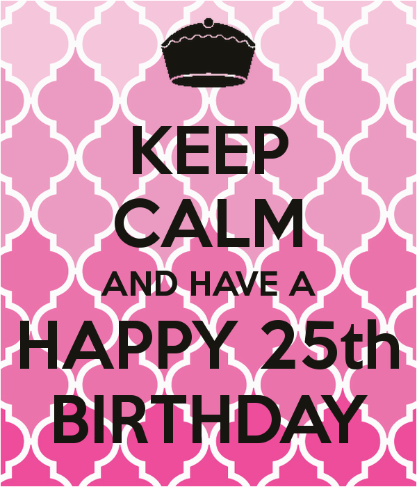 keep calm 25th birthday quotes