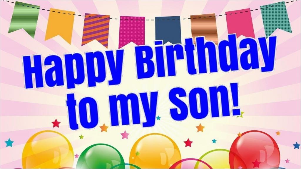 happy birthday to my son quotes happy birthday wishes for my son great birthday quotes for son