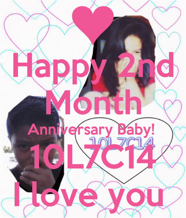 happy 2nd month anniversary baby 10l7c14 i love you