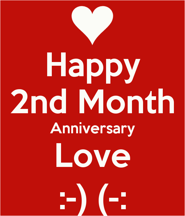 happy 2nd month anniversary love