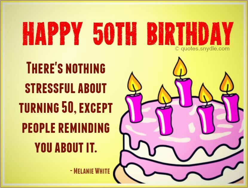 Happy 50th Birthday Quotes for Friends Quotes About 50th Birthday 58 Quotes