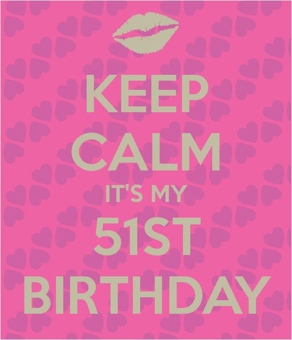 keep calm its my 51st birthday 1