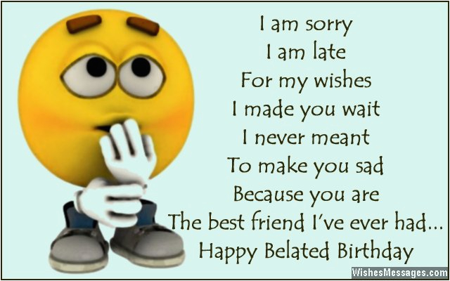 belated birthday wishes for friends late birthday messages