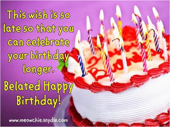happy belated birthday wishes quotes