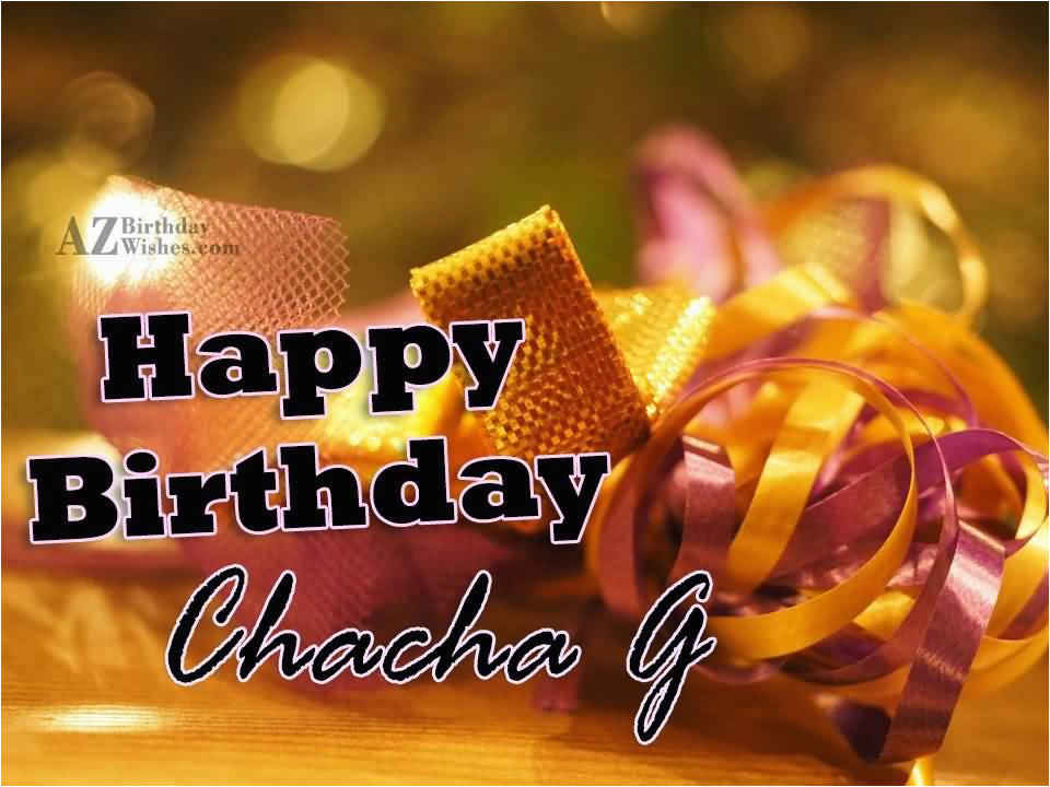 50 fabulous warm birthday wishes for chacha