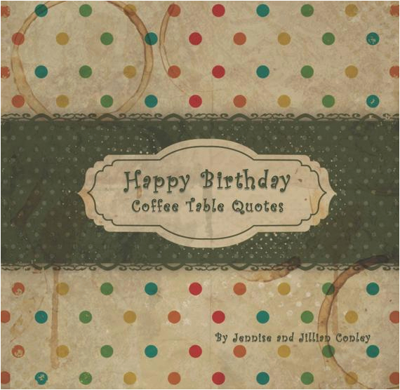 happy birthday coffee table quotes green