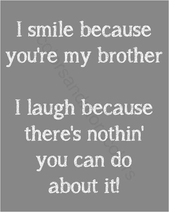 Happy Birthday From Sister to Brother Quotes Printable Quotes About Brother Quotesgram