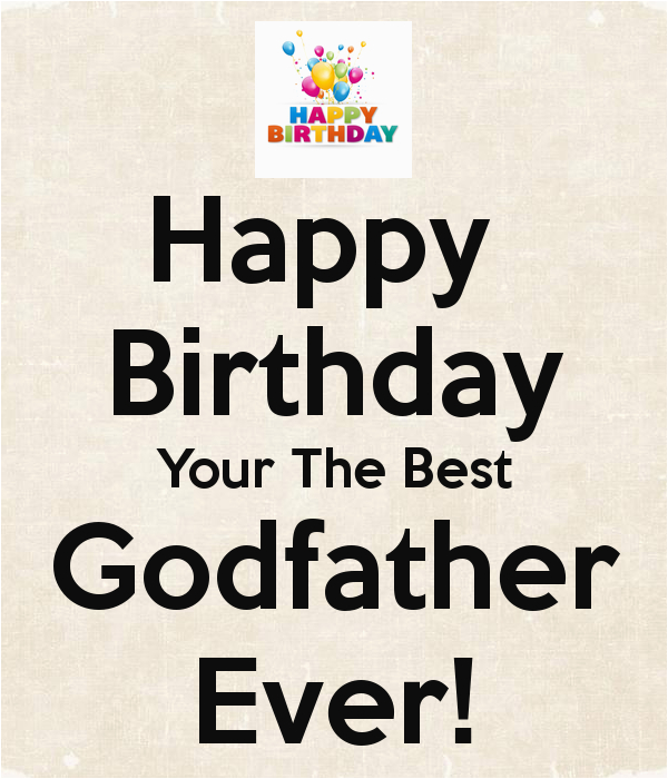 happy birthday your the best godfather ever 1