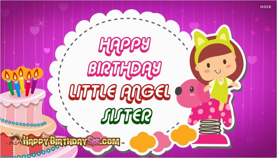 Happy Birthday Little Angel Quotes Happy Birthday Little Angel Sister Happybirthdaysis Com