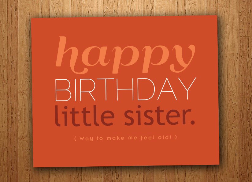Happy Birthday Little Sister Funny Quotes Little Sister Birthday