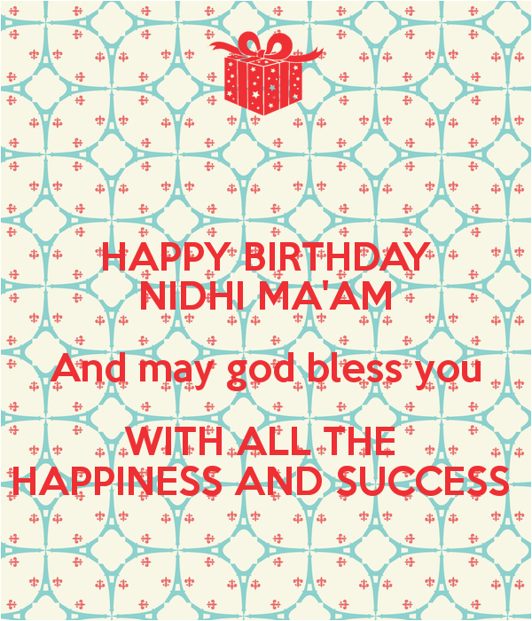 happy birthday nidhi ma am and may god bless you with all the happiness and success