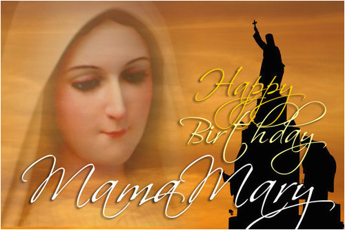 happy birthday to our blessed virgin