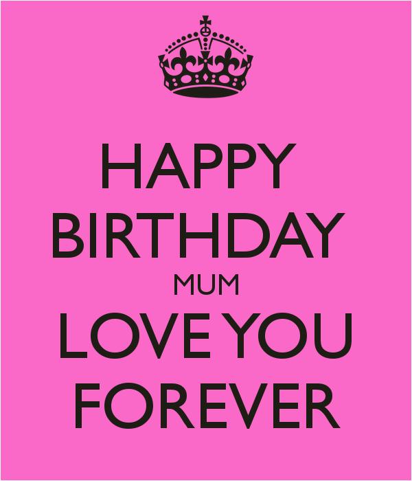 Happy Birthday Mum Quotes Uk Happy Birthday Mum Love You forever Poster thebrain1984