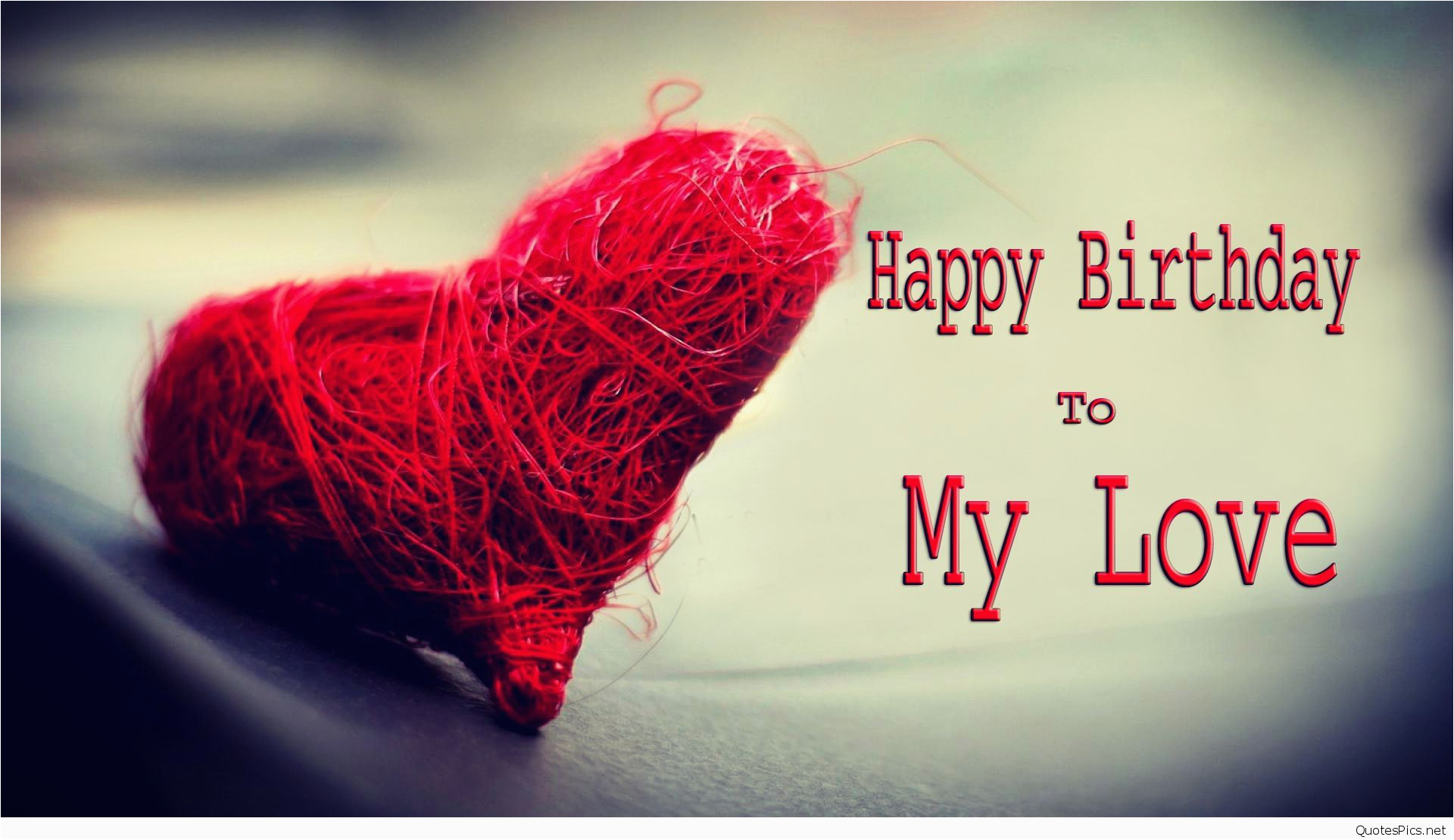 Happy Birthday My Love Quotes Sayings Love Happy Birthday Wishes Cards Sayings