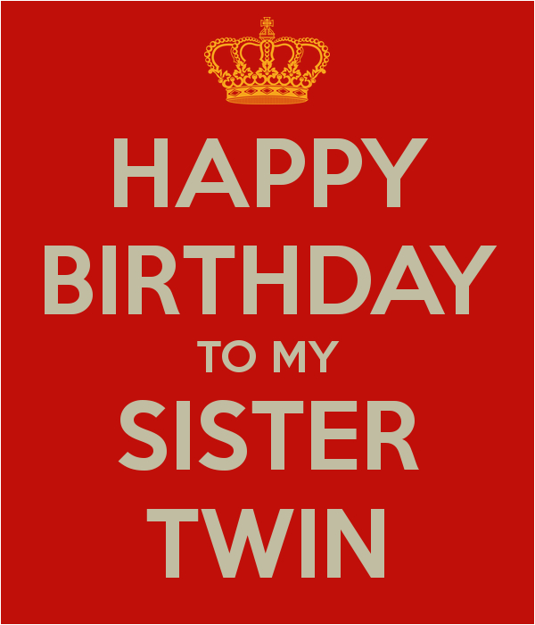 Happy Birthday My Twin Sister Quotes Twin Sister Birthday Quotes Happy Quotesgram