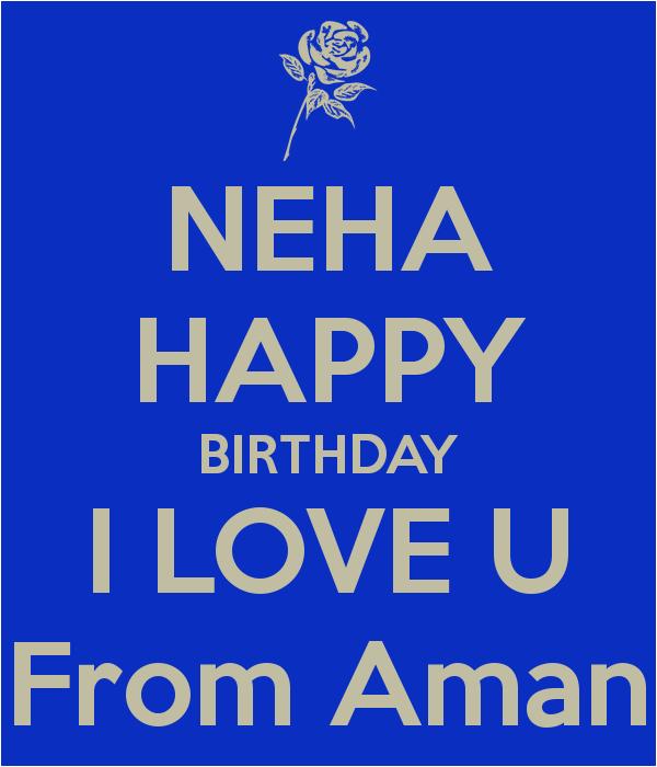 neha happy birthday i love u from aman