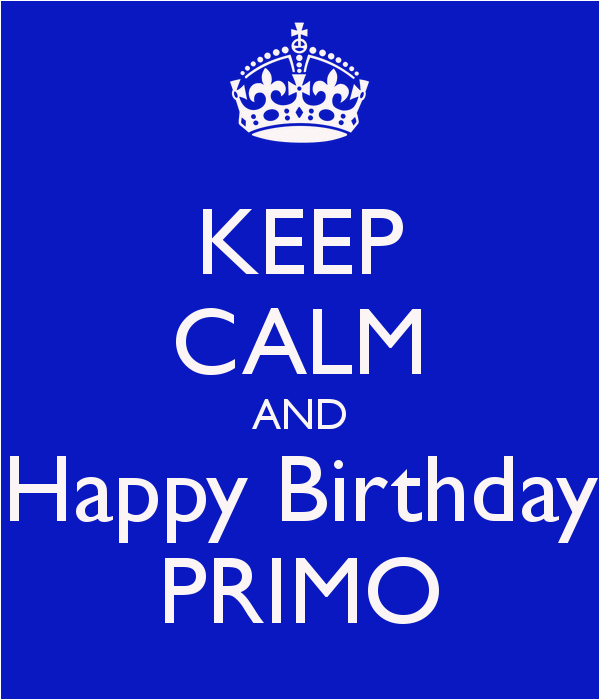 keep calm and happy birthday primo 1