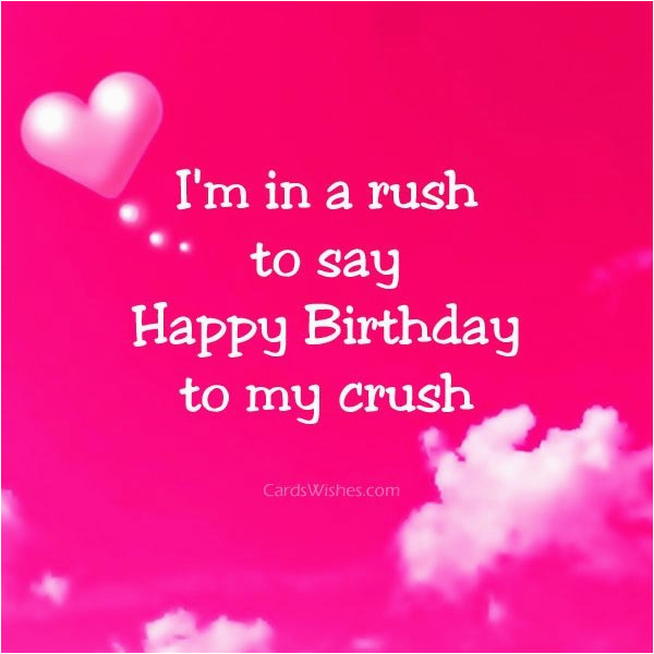 Happy Birthday Quotes for A Crush Birthday Wishes for A Girl Crush Cards Wishes