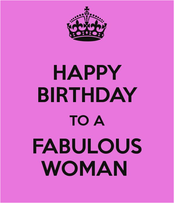 Happy Birthday Quotes for A Woman Happy Birthday to A Fabulous Woman Happy Birthday to