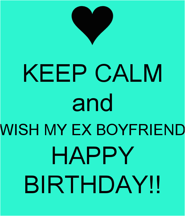 Happy Birthday Quotes for Ex Boyfriend Ex Husband Birthday Quotes Quotesgram