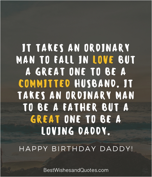 Happy Birthday Quotes for Husband and Dad Happy Birthday Dad 40 Quotes to Wish Your Dad the Best