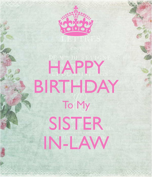 Happy Birthday Quotes for My Sister In Law Sister In Law Birthday Quotes Quotesgram