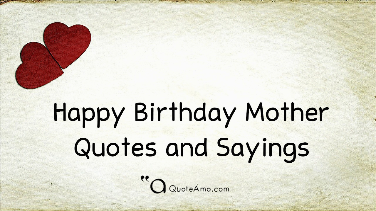 15 happy birthday mother quotes sayings