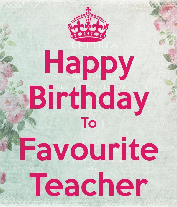 happy birthday to favourite teacher
