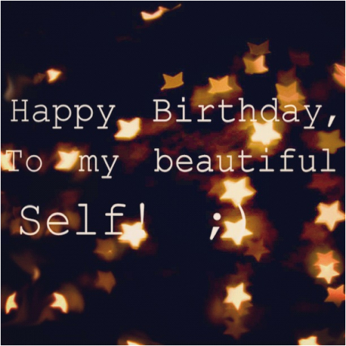 Happy Birthday Quotes to Self Happy Birthday Quotes for Self Quotesgram