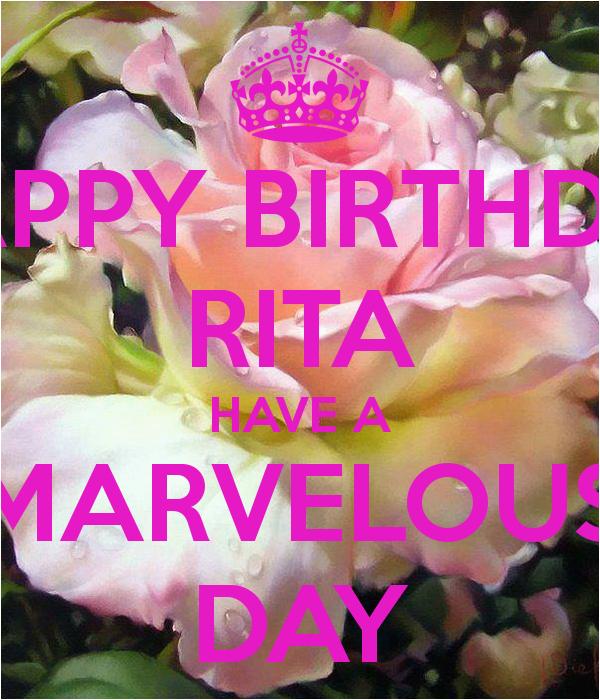happy birthday rita have a marvelous day