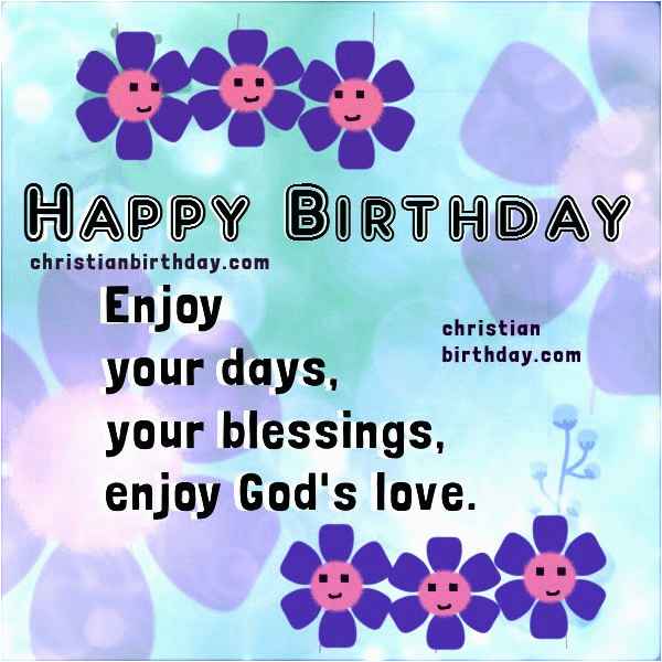 Happy Birthday Sister Christian Quotes Card Enjoy God