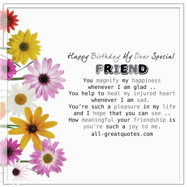 happy birthday my dear special friend you magnify my happiness freebirthdaycardsforfriends