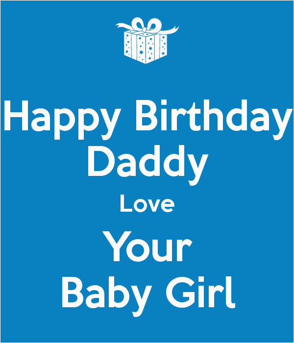 happy birthday daddy love your baby girl 3