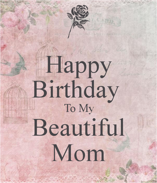 Happy Birthday to My Beautiful Mother Quotes Happy Birthday to My Mom Quotes Quotesgram