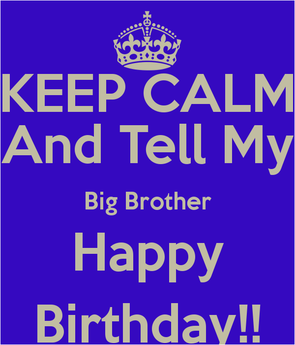 Happy Birthday To My Big Brother Quotes Big Brother Birthday Quotes