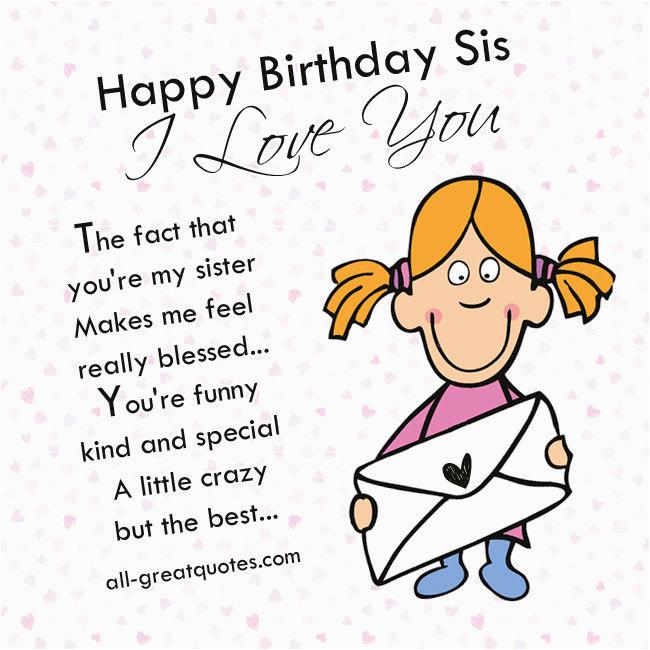 happy birthday sis i love you