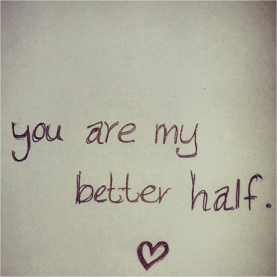 your my better half quotes