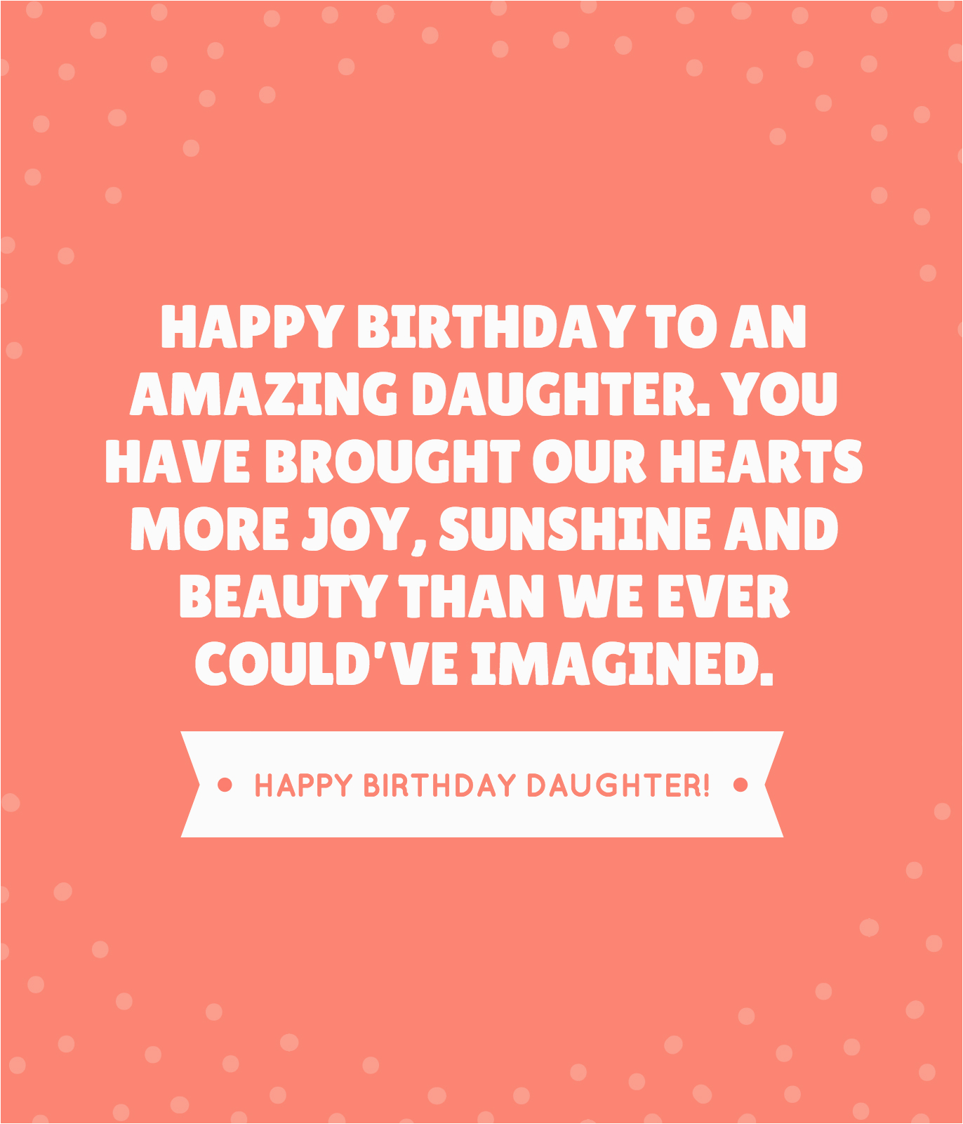 Happy Birthday to Our Daughter Quotes 35 Beautiful Ways to Say Happy Birthday Daughter Unique