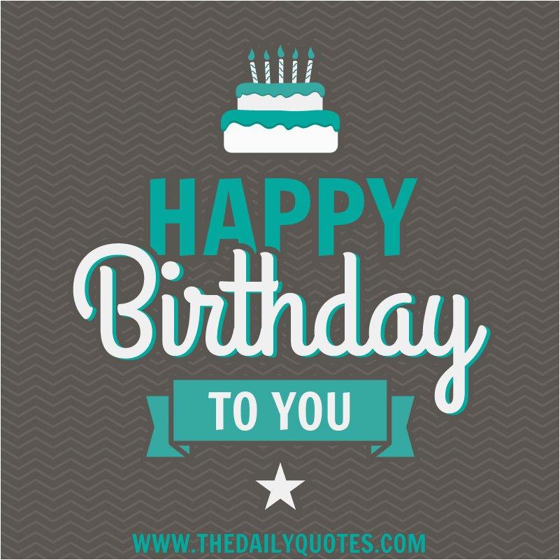 happy birthday to you quotes