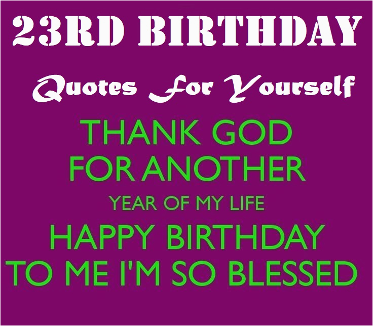 23rd birthday quotes for yourself