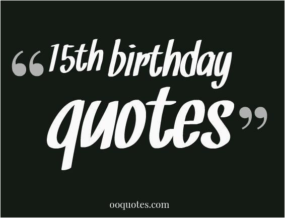 happy 15th birthday quotes