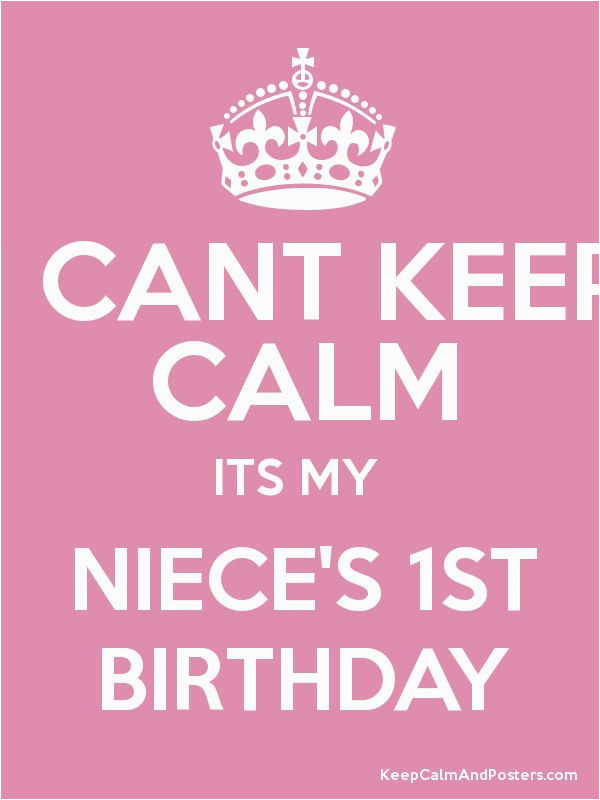 2798689 i cant keep calm its my nieces 1st birthday