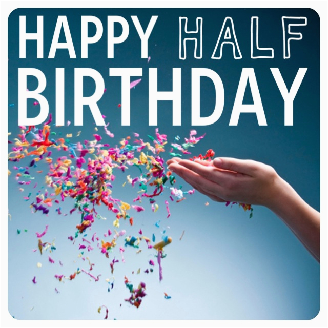 Happy Half Birthday Quotes Half Birthday Quotes Quotesgram