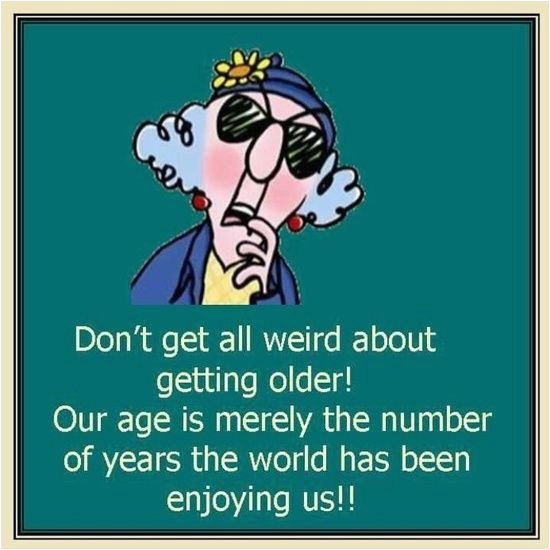 maxine on getting older quotes