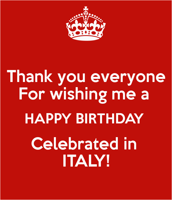 thank you everyone for wishing me a happy birthday celebrated in italy