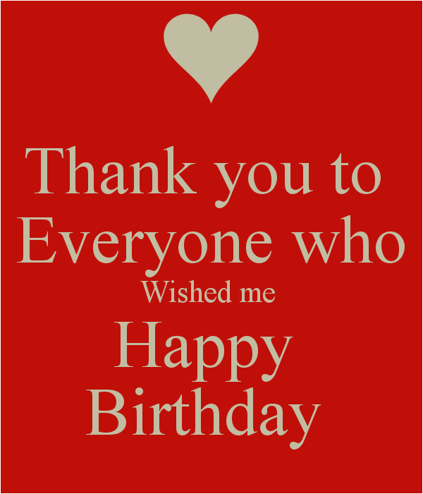 thank you to everyone who wished me happy birthday